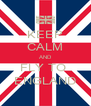 KEEP CALM AND FLY TO  ENGLAND - Personalised Poster A4 size