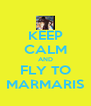 KEEP CALM AND FLY TO MARMARIS - Personalised Poster A4 size