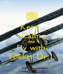Keep  Calm And Fly with Fokker Dr.1 - Personalised Poster A4 size