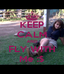 KEEP CALM AND FLY WITH Me :$ - Personalised Poster A4 size