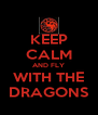 KEEP CALM AND FLY WITH THE DRAGONS - Personalised Poster A4 size