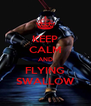 KEEP CALM AND FLYING SWALLOW - Personalised Poster A4 size