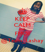 KEEP CALM AND FMOI @Team_Lashay - Personalised Poster A4 size