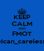 KEEP CALM AND FMOT @Ican_careless_ - Personalised Poster A4 size