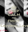 KEEP CALM AND FMOT: @Layylayy_Lovee - Personalised Poster A4 size