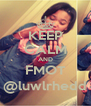 KEEP CALM AND FMOT @luwlrhedd - Personalised Poster A4 size