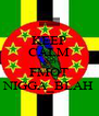 KEEP CALM AND FMOT NIGGA_BLAH - Personalised Poster A4 size