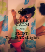 KEEP CALM AND FMOT: TurnOffDaLights - Personalised Poster A4 size