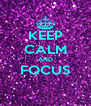 KEEP CALM AND FOCUS  - Personalised Poster A4 size