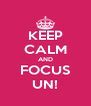 KEEP CALM AND FOCUS UN! - Personalised Poster A4 size