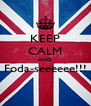 KEEP CALM AND Foda-seeeeee!!!  - Personalised Poster A4 size