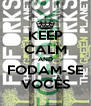 KEEP CALM AND FODAM-SE VOCÊS - Personalised Poster A4 size