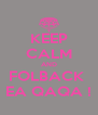 KEEP CALM AND FOLBACK  EA QAQA ! - Personalised Poster A4 size