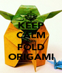 KEEP CALM AND FOLD ORIGAMI - Personalised Poster A4 size