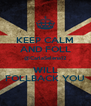 KEEP CALM AND FOLL @CarlaSelena12 WILL FOLLBACK YOU - Personalised Poster A4 size