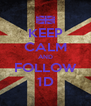 KEEP CALM AND FOLLOW 1D - Personalised Poster A4 size