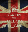 KEEP CALM AND FOLLOW @1D_GirlLT - Personalised Poster A4 size