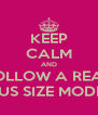 KEEP CALM AND FOLLOW A REAL PLUS SIZE MODEL! - Personalised Poster A4 size