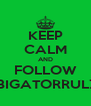 KEEP CALM AND FOLLOW ABIGATORRULZ2 - Personalised Poster A4 size