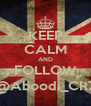KEEP CALM AND FOLLOW @Aboodi_CR7 - Personalised Poster A4 size
