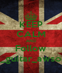 KEEP CALM AND Follow alex_psy_guitar_awsome_cool - Personalised Poster A4 size
