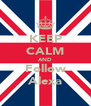 KEEP CALM AND Follow Alexa - Personalised Poster A4 size