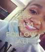 KEEP CALM   and  FOLLOW  ALI - Personalised Poster A4 size