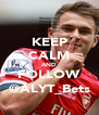 KEEP CALM AND FOLLOW @ALYT_Bets - Personalised Poster A4 size