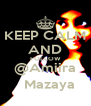 KEEP CALM AND FOLLOW @Amiira   Mazaya - Personalised Poster A4 size
