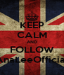 KEEP CALM AND FOLLOW AnaLeeOfficial - Personalised Poster A4 size