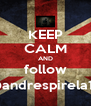 KEEP CALM AND follow @andrespirela14 - Personalised Poster A4 size