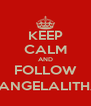 KEEP CALM AND FOLLOW @ANGELALITHA1 - Personalised Poster A4 size