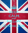 KEEP CALM AND FoLLoW @Anisa_Defi - Personalised Poster A4 size