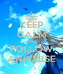 KEEP CALM AND FOLLOW ANIVERSE - Personalised Poster A4 size