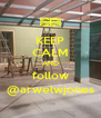 KEEP CALM AND follow @arwelwjones - Personalised Poster A4 size