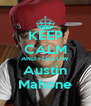 KEEP CALM AND FOLLOW Austin Mahone - Personalised Poster A4 size