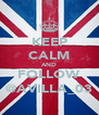 KEEP CALM AND FOLLOW @AVILLA_03 - Personalised Poster A4 size