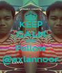 KEEP CALM AND Follow @axlannoor - Personalised Poster A4 size