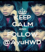 KEEP CALM AND FOLLOW @AyuHWD - Personalised Poster A4 size