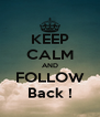 KEEP CALM AND FOLLOW Back ! - Personalised Poster A4 size