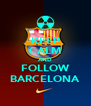 KEEP CALM AND FOLLOW BARCELONA - Personalised Poster A4 size