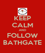 KEEP CALM AND FOLLOW BATHGATE - Personalised Poster A4 size
