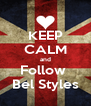 KEEP CALM and Follow  Bel Styles - Personalised Poster A4 size