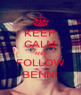KEEP CALM AND FOLLOW BENNI - Personalised Poster A4 size