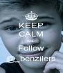 KEEP CALM AND Follow @_benzilers - Personalised Poster A4 size