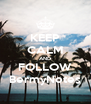 KEEP CALM AND FOLLOW BermyNotes - Personalised Poster A4 size