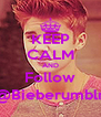 KEEP CALM AND Follow @Bieberumblr - Personalised Poster A4 size