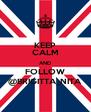 KEEP CALM AND FOLLOW @BRIGITTA_NITA - Personalised Poster A4 size