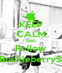 KEEP CALM AND Follow @BuckleberrySky - Personalised Poster A4 size
