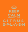 KEEP CALM AND FOLLOW C-I-T-R-U-S- S-P-L-A-S-H - Personalised Poster A4 size